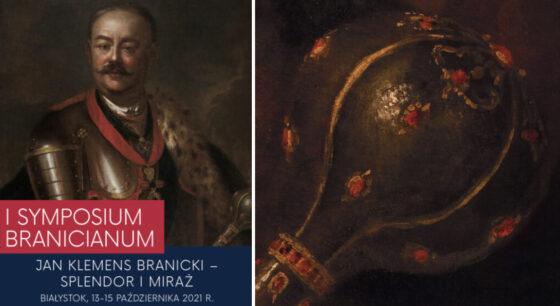"13-15 października Symposium Branicianum ,,Jan Klemens Branicki – splendor imiraż"""